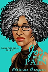 Joy and Pain (Latter Rain Series Book 3)