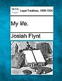 My Life, Josiah Flynt, 1240061994