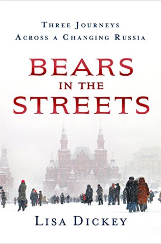 Bears in the Streets: Three Journeys across a Changing Russia (10 Most Important Events In European History)