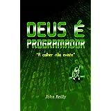 Deus é Programador (Portuguese Edition)