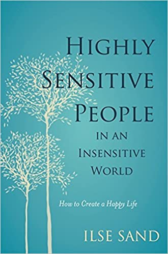Highly Sensitive People in an Insensitive World