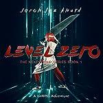 Level Zero: A LitRPG Adventure: The NextWorld Series, Book 1 | Jaron Lee Knuth