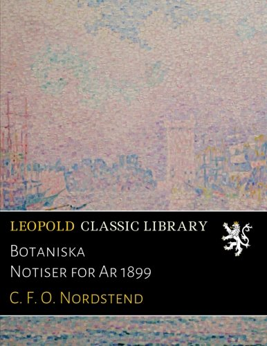 Botaniska Notiser for Ar 1899 ebook