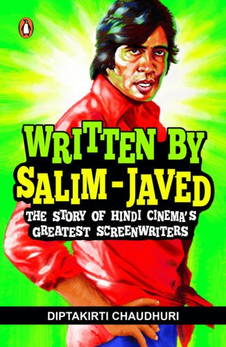 Written by Salim-Javed: The Story of Hindi Cinema�s Greatest Screenwriters