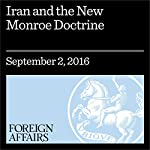 Iran and the New Monroe Doctrine | Ilan Berman