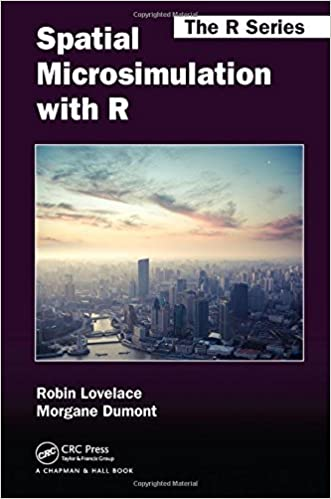 Book Spatial Microsimulation with R (Chapman & Hall/CRC The R Series) by Robin Lovelace (2016-03-31)