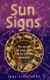 img - for Sun Signs: The Secrets of Every Sign of the Zodic Revealed book / textbook / text book