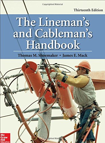 The Lineman's and Cableman's Handbook, Thirteenth Edition by McGraw-Hill Education