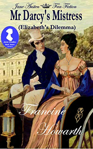 Mr Darcy's Mistress - Elizabeth's Dilemma A Pride & Prejudice Sequel