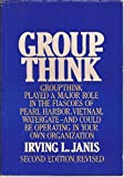Groupthink : Psychological Studies of Policy Decisions and Fiascoes, Janis, Irving L., 0395331897