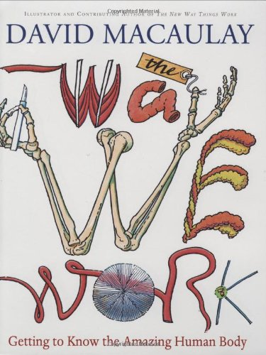 The Way We Work: Getting to Know the Amazing Human Body by HMH Books for Young Readers