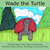 img - for Wade the Turtle (Dan the Fish Series) (Volume 2) book / textbook / text book