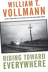 Riding Toward Everywhere Kindle Edition