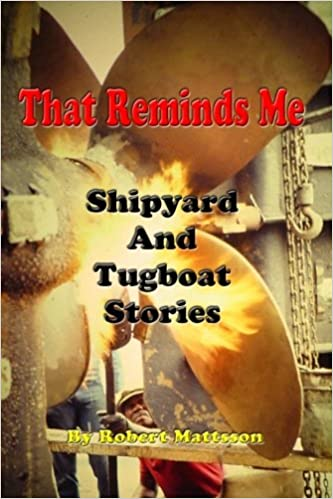 That Reminds Me: Ship Yard & Tug Boat Stories: Mr  Robert
