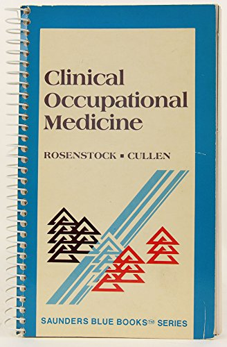 Clinical Occupational Medicine (Saunders Blue Books Series)