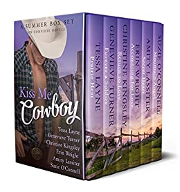 Kiss Me Cowboy: A Summer Box Set by [Layne, Tessa, Turner, Genevieve, Kingsley, Christine, Wright, Erin, Lassiter, Amity, O'Connell, Suzie]