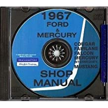 THE ABSOLUTE BEST 1967 FORD & MERCURY REPAIR SHOP & SERVICE MANUAL CD - COVERS: Fairlane, 500, 500 XL, GT, Falcon, Falcon Futura, Mustang, Ranchero, and wagons, as well as Mercury Cougar, XR-7, Comet, Capri, Caliente, Cyclone, and wagons 67