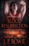 Blood Resurrection (My Vampire and I Book 4)