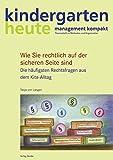 """kindergarten heute basiswissen - """"Die häufigsten Rechtsfragen aus dem Kita-Alltag"""" (kindergarten heute. basiswissen kita management)"""