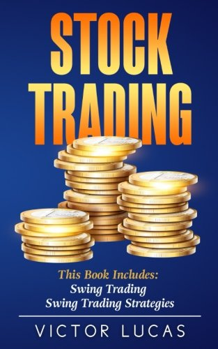 Stock Trading: This Book Includes: Swing Trading, Swing Trading Strategies