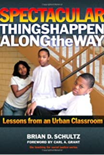 City kids city schools more reports from the front row william spectacular things happen along the way lessons from an urban classroom teaching for social fandeluxe Image collections