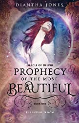 Prophecy of the Most Beautiful: Oracle of Delphi Series (Volume 1)
