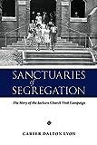 Sanctuaries of Segregation: The Story of the Jackson Church Visit Campaign