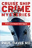 The German Intrigue (Cruise Ship Crimes Mysteries Book 3)