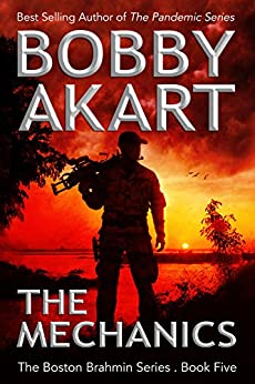 The Mechanics: Post-Apocalyptic Survival Thriller: A Post-Apocalyptic Survival Fiction Series (Boston Brahmin Post-Apocalyptic Series Book 5) by [Akart, Bobby]