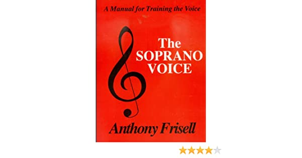 The soprano voice kindle edition by anthony frisell adolph caso the soprano voice kindle edition by anthony frisell adolph caso arts photography kindle ebooks amazon fandeluxe Choice Image