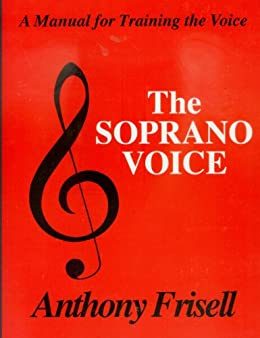 The soprano voice kindle edition by anthony frisell adolph caso the soprano voice by frisell anthony fandeluxe Choice Image