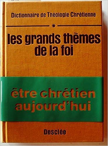 GRANDS THEMES DE LA FOI. Tome 1 pdf