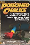 Poisoned Chalice: The Extremely Long and Incredibly Complex Story of Marvelman (and Miracleman)