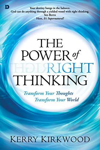 The Power of Right Thinking: Transform Your Thoughts, Transform Your World (English Edition)