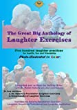 The Great Big Anthology of Laughter Exercises: 500 Laughter Exercises for Health, Fun and Friendship