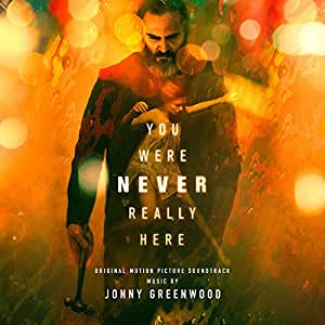 You Were Never Really Here (Original Motion Picture Soundtrack)