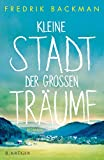 Kleine Stadt der großen Träume: Roman (German Edition)