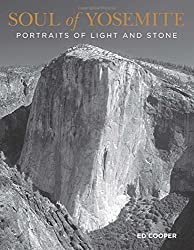Soul of Yosemite: Portraits Of Light And Stone (Falconguides)