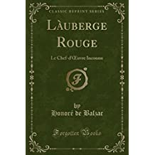 L'Auberge Rouge: Le Chef-d'Œuvre Inconnu (Classic Reprint) (French Edition)