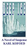 Front cover for the book Deep Ice by Karl Kofoed