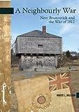 A Neighbourly War, Robert L. Dallison, 0864926537