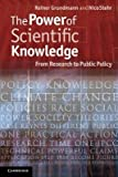 img - for [(The Power of Scientific Knowledge: From Research to Public Policy )] [Author: Reiner Grundmann] [Oct-2012] book / textbook / text book