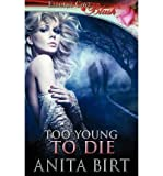 [ Too Young to Die [ TOO YOUNG TO DIE ] By Birt, Anita ( Author )Jun-05-2012 Paperback