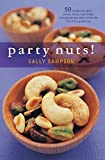 Party Nuts!: 50 Recipes for Spicy, Sweet, Savory, and Simply Sensational Nuts That Will Be the Hit of Any Gathering (50 Series)
