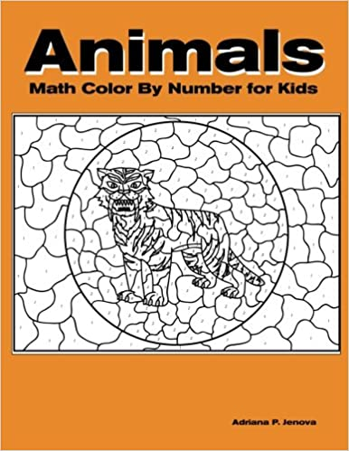 Animals Math Color By Number Coloring Books For Kids With 23 Large Pages Full Ages 4 8 Volume 2