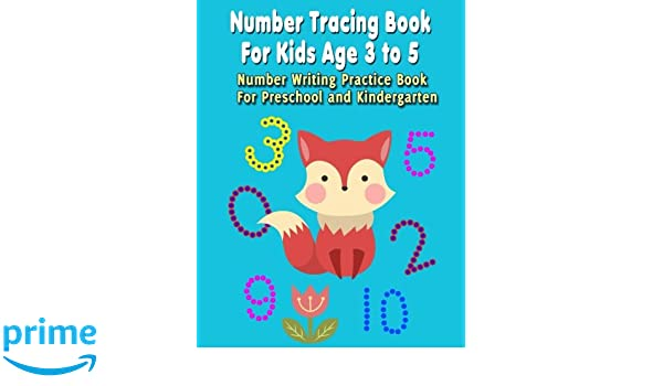 Number Tracing Book For Kids Age 3 to 5: Number Writing Practice ...