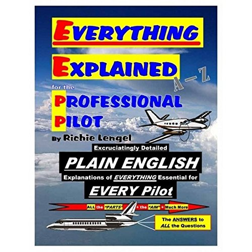 Pilot Airplane Training (Everything Explained for the Professional Pilot 12th Edition)