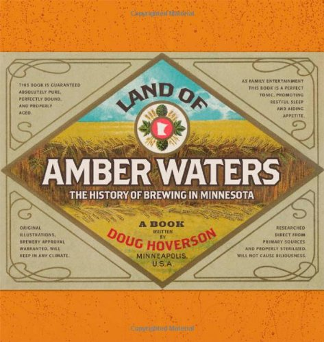Land of Amber Waters: The History of Brewing in Minnesota