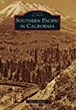 Southern Pacific in California, Kerry Sullivan, 0738582077