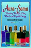 Aura-Soma: Healing Through Color, Plants, and Crystal Energy